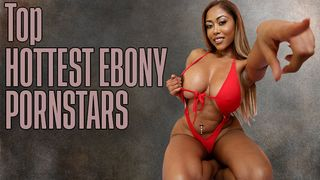 Top 20: Sexy Ebony & Hottest Black Pornstars (2020)