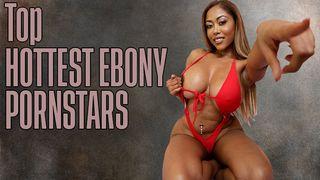 Top 20: Sexy Ebony & Hottest Black Pornstars (2020)